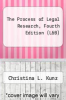 cover of The Process of Legal Research, Fourth Edition (L&B) (4th edition)