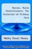 cover of Nurses, Nurse Practitioners: The Evolution of Primary Care