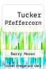 cover of Tucker Pfeffercorn (1st edition)