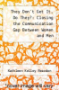 cover of They Don`t Get It, Do They?: Closing the Communication Gap Between Women and Men (1st edition)