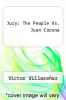 cover of Jury: The People Vs. Juan Corona