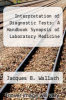 cover of Interpretation of Diagnostic Tests: A Handbook Synopsis of Laboratory Medicine (3rd edition)