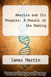 Cover of America and Its Peoples: A Mosaic in the Making EDITIONDESC (ISBN 978-0321079879)