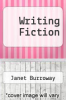 Writing Fiction by Janet Burroway - ISBN 9780321087225