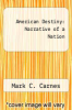 cover of American Destiny: Narrative of a Nation