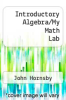 cover of Introductory Algebra/My Math Lab (7th edition)