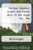 College Algebra : Graphs and Modern With CD and Graph Cal. Man by Bittinger - ISBN 9780321356710