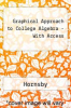 Graphical Approach to College Algebra - With Access by Hornsby - ISBN 9780321370037