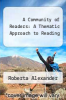 cover of A Community of Readers: A Thematic Approach to Reading (4th edition)