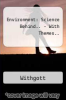 Environment: Science Behind.. - With Themes.. by Withgott - ISBN 9780321424167