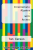 Intermediate Algebra - With Access by Tom Carson - ISBN 9780321436580
