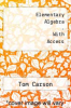 Elementary Algebra - With Access by Tom Carson - ISBN 9780321439963