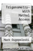 Trigonometry- With Mathxl Access by Mark Dugopoloski - ISBN 9780321447821