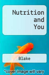 Nutrition and You by Blake - ISBN 9780321501585
