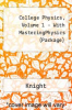College Physics, Volume 1 - With MasteringPhysics (Package) by Knight - ISBN 9780321519337