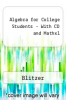 Algebra for College Students - With CD and Mathxl by Blitzer - ISBN 9780321565174