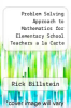 cover of Problem Solving Approach to Mathematics for Elementary School Teachers a la Carte (9th edition)