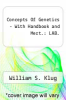 Concepts Of Genetics - With Handbook and Mert.: LAB. by William S. Klug - ISBN 9780321609304