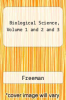 Biological Science, Volume 1 and 2 and 3 by Freeman - ISBN 9780321670472