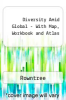 Diversity Amid Global - With Map, Workbook and Atlas by Rowntree - ISBN 9780321677174