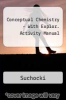 Conceptual Chemistry - With Explor. Activity Manual by Suchocki - ISBN 9780321725967
