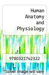 Cover of Human Anatomy and Physiology EDITIONDESC (ISBN 978-0321742322)