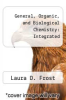 cover of General, Organic, and Biological Chemistry : Integrated