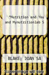 Nutrition and You and Mynutritionlab S by BLAKE; JOAN SA - ISBN 9780321777713
