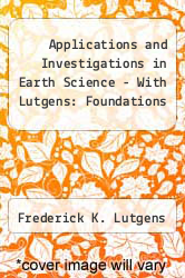 Cover of Applications and Investigations in Earth Science - With Lutgens: Foundations 7TH 12 (ISBN 978-0321785589)