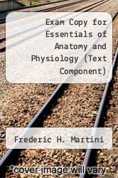Cover of Exam Copy for Essentials of Anatomy and Physiology (Text Component) 6 (ISBN 978-0321802071)