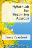 cover of MyMathLab for Beginning Algebra (3rd edition)