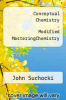 cover of Modified MasteringChemistry with Pearson eText -- Standalone Access Card -- for Conceptual Chemistry (5th edition)