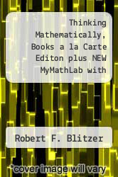 Cover of Thinking Mathematically, Books a la Carte Editon plus NEW MyMathLab with Pearson eText -- Access Card Package 6 (ISBN 978-0321923226)