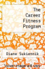 cover of The Career Fitness Program (10th edition)