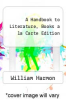 cover of A Handbook to Literature, Books a la Carte Edition (12th edition)
