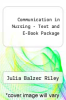 cover of Communication in Nursing - Text and E-Book Package (6th edition)