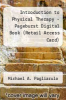 cover of Introduction to Physical Therapy - Pageburst Digital Book (Retail Access Card) (4th edition)
