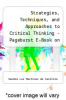 cover of Strategies, Techniques, and Approaches to Critical Thinking - Pageburst E-Book on Kno (Retail Access Card) (5th edition)