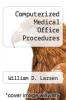 cover of Computerized Medical Office Procedures (4th edition)
