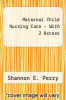 cover of Maternal Child Nursing Care - Text and Elsevier Adaptive Learning (Access Card) and Elsevier Adaptive Quizzing (Access Card) Package (5th edition)
