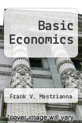 Basic Economics by Frank V. Mastrianna - ISBN 9780324020373