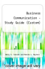 cover of Business Communication - Study Guide (Custom) (3rd edition)