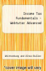 cover of Income Tax Fundamentals - Webtutor Advanced (3rd edition)