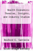 cover of Health Economics: Theories, Insights, and Industry Studies (4th edition)
