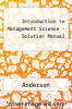 Introduction to Management Science - Solution Manual by Anderson - ISBN 9780324399837