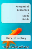 Managerial Economics - Study Guide by Mark Hirschey - ISBN 9780324587685