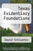 cover of Texas Evidentiary Foundations (2nd edition)