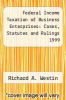 cover of Federal Income Taxation of Business Enterprises: Cases, Statutes and Rulings 1999 (2nd edition)