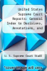 cover of United States Supreme Court Reports: General Index to Decisions, Annotations, and Digest