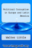 cover of Political Corruption in Europe and Latin America